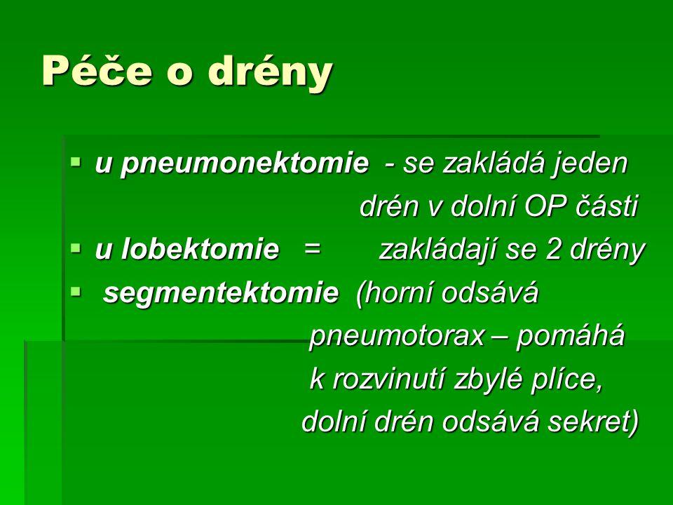 Péče o drény u pneumonektomie - se zakládá jeden drén v dolní OP části