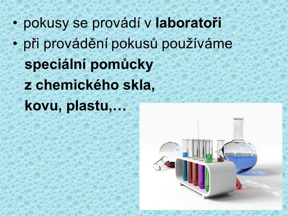 pokusy se provádí v laboratoři