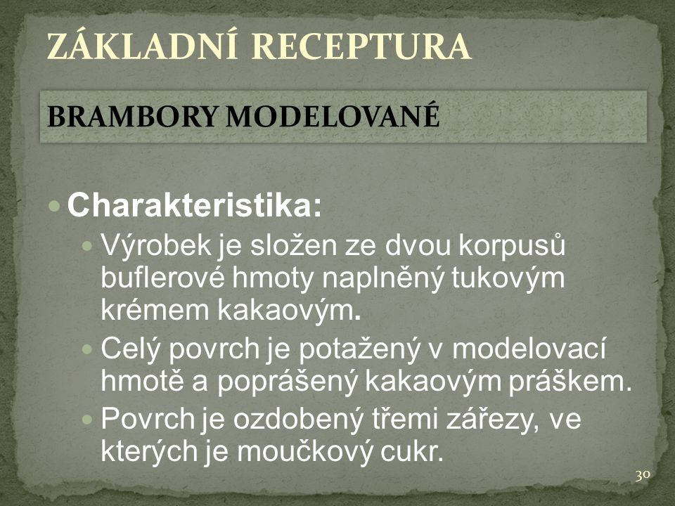 ZÁKLADNÍ RECEPTURA Charakteristika: BRAMBORY MODELOVANÉ