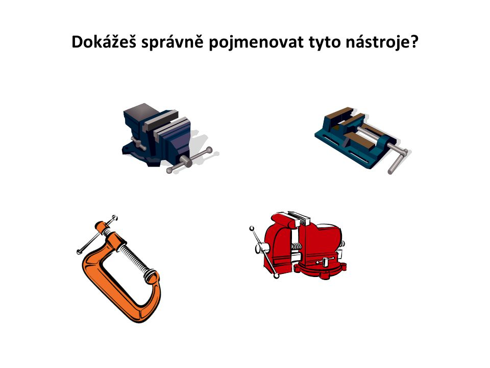 Dokážeš správně pojmenovat tyto nástroje