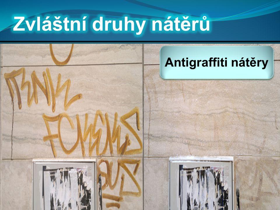 Zvláštní druhy nátěrů Antigraffiti nátěry