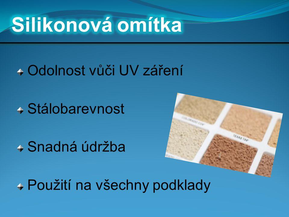 Silikonová omítka Odolnost vůči UV záření Stálobarevnost Snadná údržba