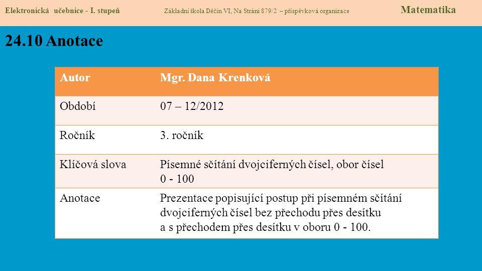 24.10 Anotace Autor Mgr. Dana Krenková Období 07 – 12/2012 Ročník