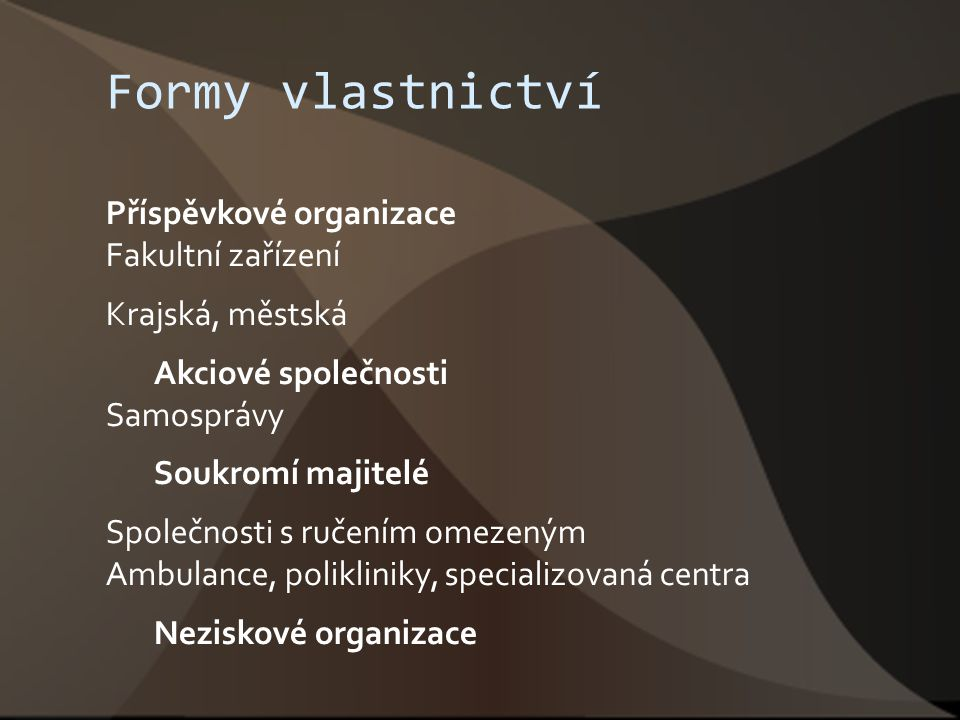 Formy vlastnictví Příspěvkové organizace Fakultní zařízení