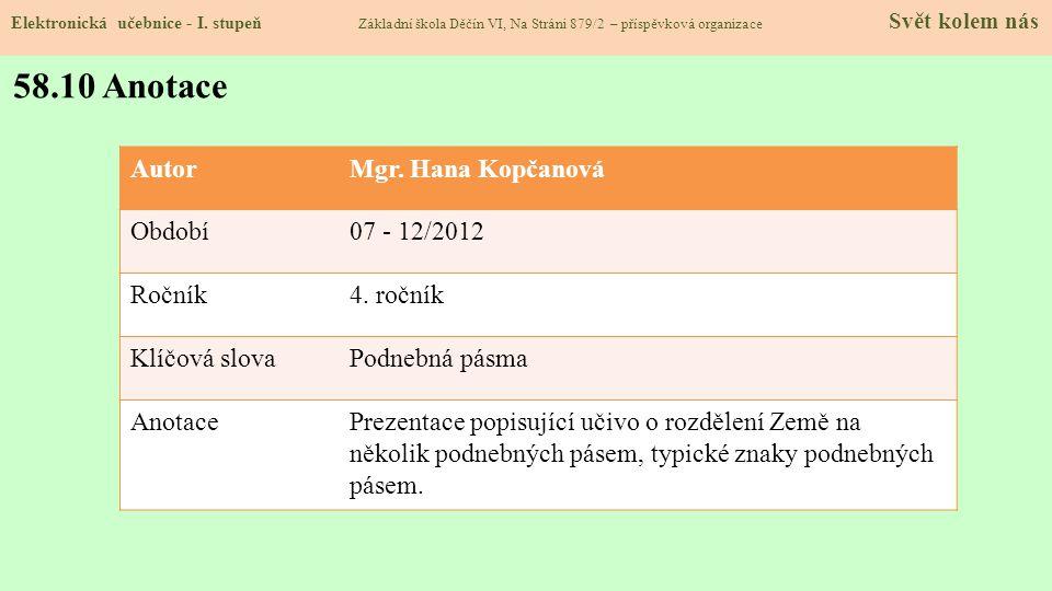 58.10 Anotace Autor Mgr. Hana Kopčanová Období 07 - 12/2012 Ročník