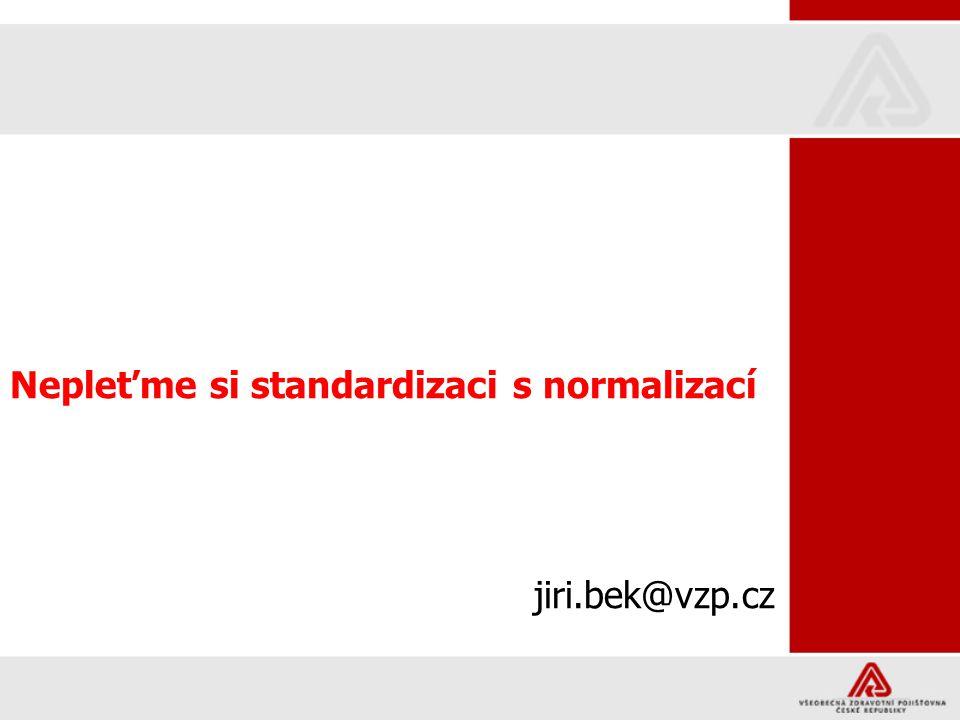 Nepleťme si standardizaci s normalizací