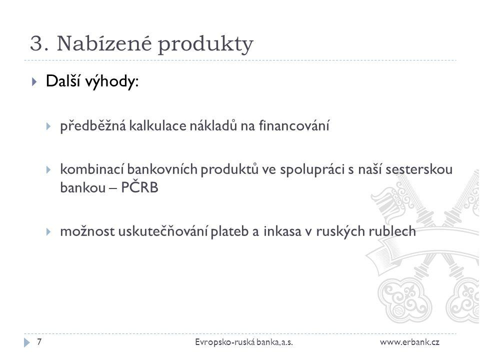3. Nabízené produkty Další výhody: