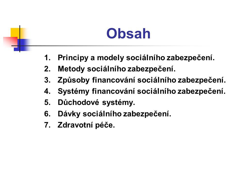 Obsah Principy a modely sociálního zabezpečení.