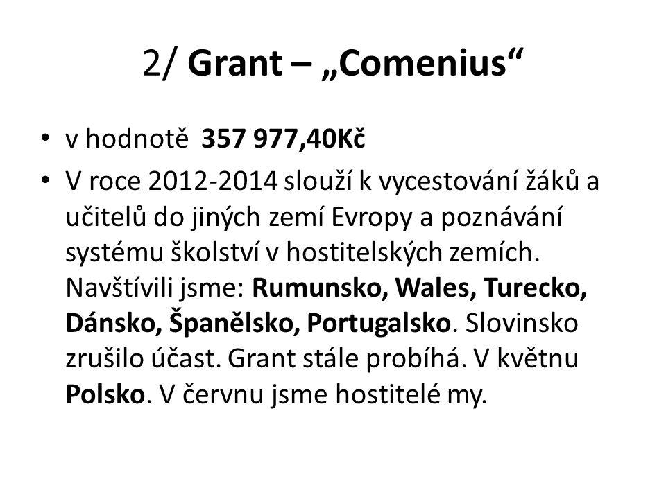 "2/ Grant – ""Comenius v hodnotě 357 977,40Kč"