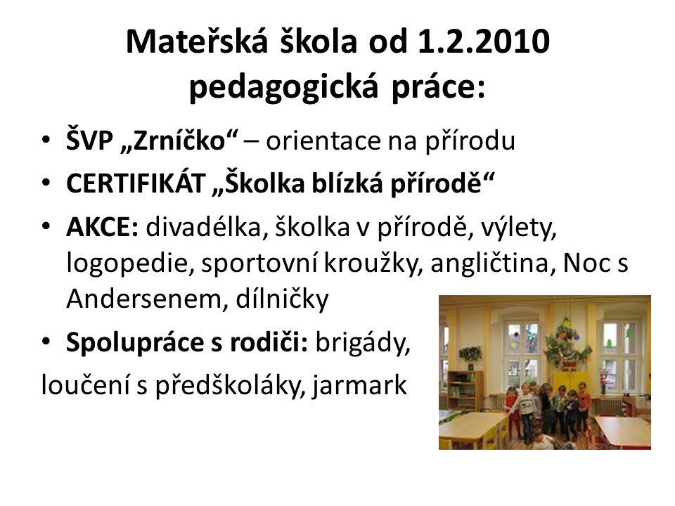 Mateřská škola od 1.2.2010 pedagogická práce: