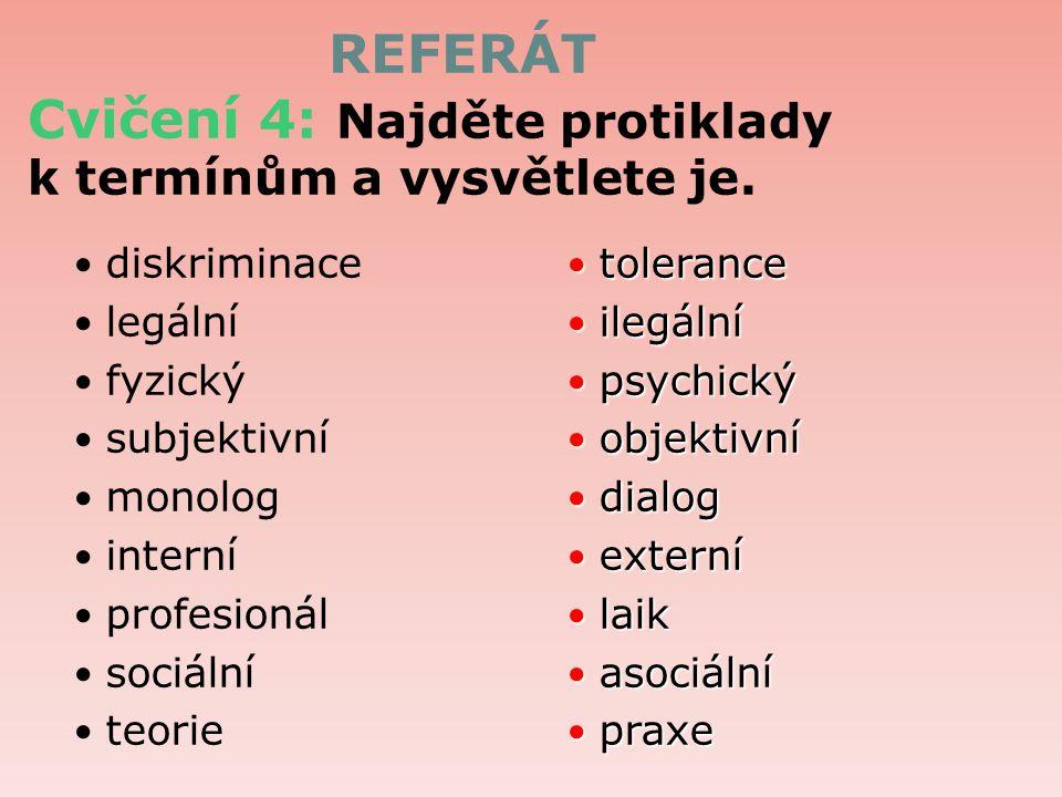 REFERÁT Cvičení 4: Najděte protiklady k termínům a vysvětlete je.