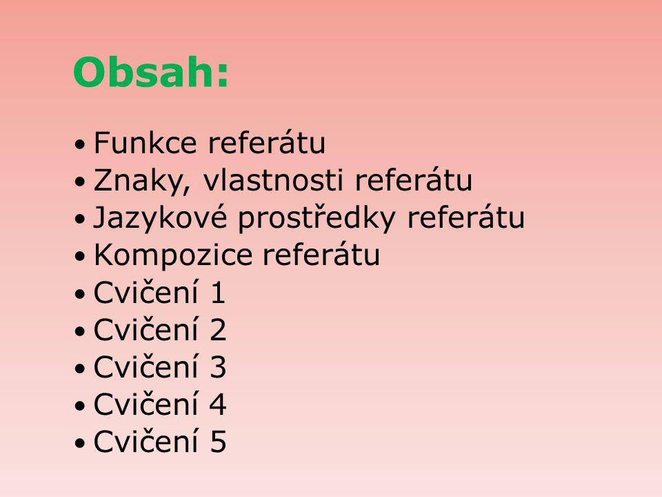 Obsah: Funkce referátu Znaky, vlastnosti referátu