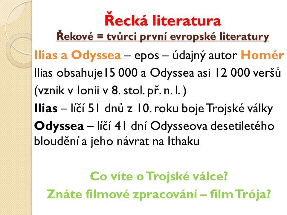 Řecká literatura Řekové = tvůrci první evropské literatury