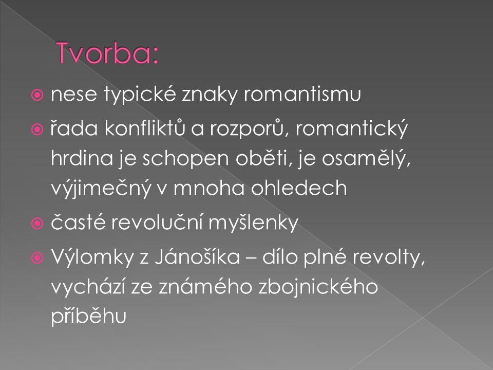 Tvorba: nese typické znaky romantismu