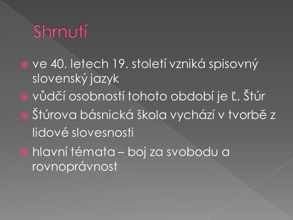 Shrnutí ve 40. letech 19. století vzniká spisovný slovenský jazyk