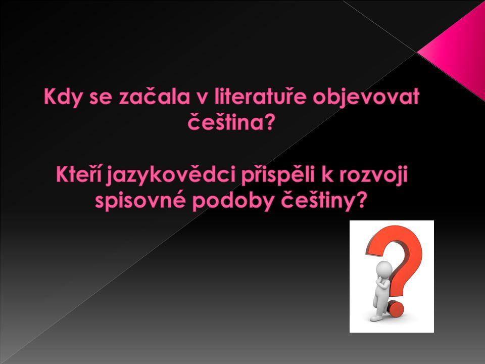 Kdy se začala v literatuře objevovat čeština