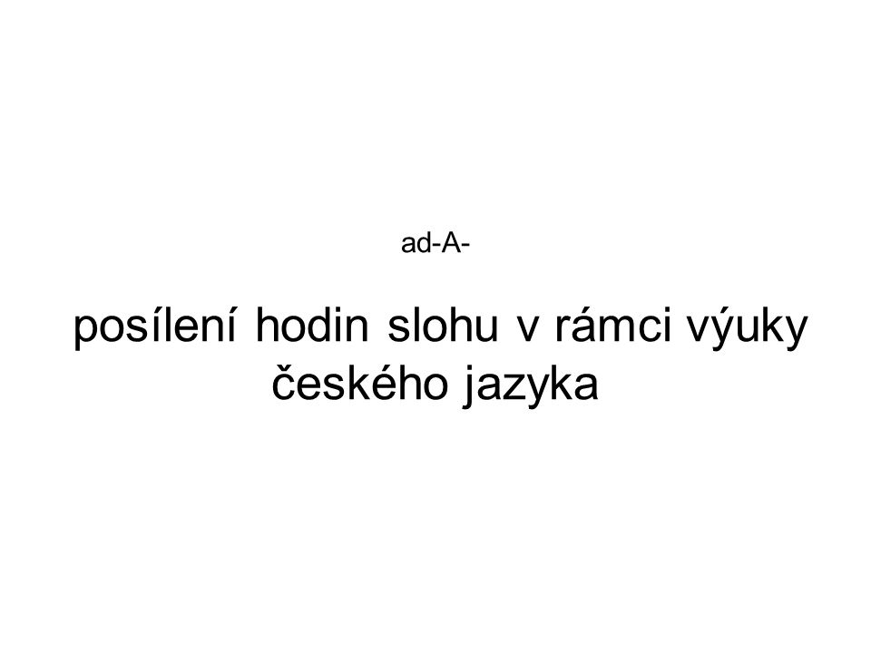 ad-A- posílení hodin slohu v rámci výuky českého jazyka