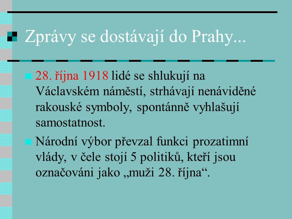 Zprávy se dostávají do Prahy...