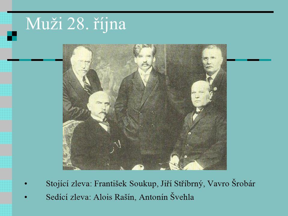 Muži 28. října Stojící zleva: František Soukup, Jiří Stříbrný, Vavro Šrobár.