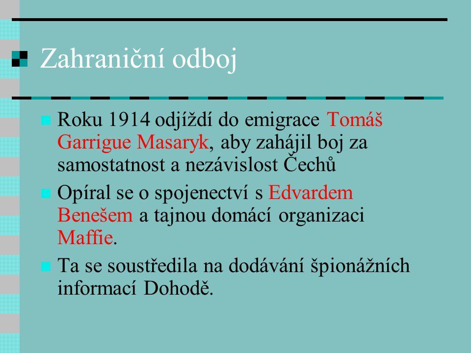 Zahraniční odboj Roku 1914 odjíždí do emigrace Tomáš Garrigue Masaryk, aby zahájil boj za samostatnost a nezávislost Čechů.