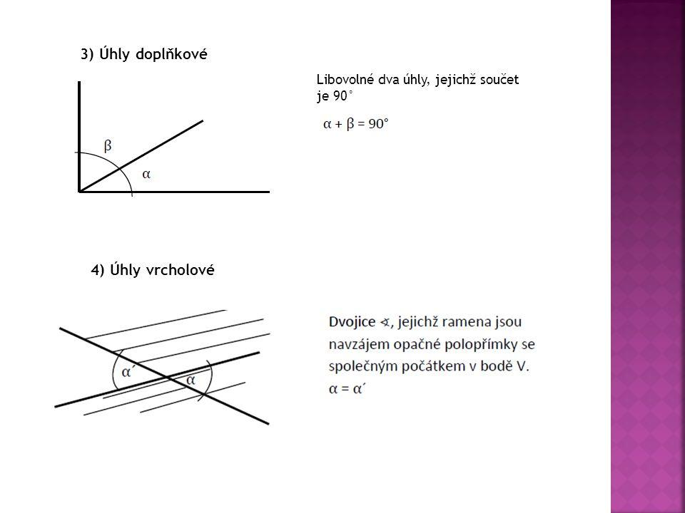 3) Úhly doplňkové 4) Úhly vrcholové
