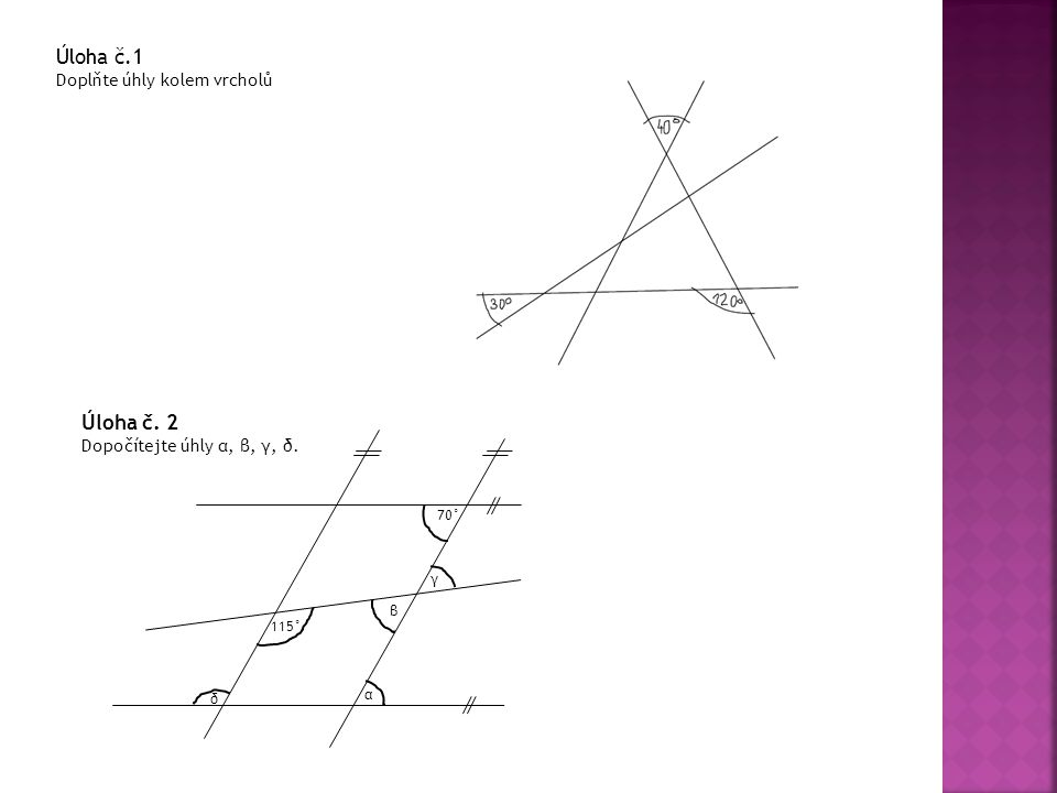 Úloha č.1 Úloha č. 2 Doplňte úhly kolem vrcholů