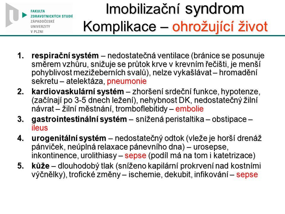 Imobilizační syndrom Komplikace – ohrožující život