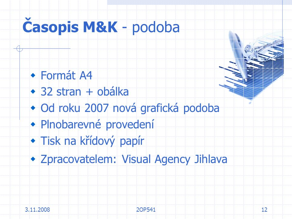Časopis M&K - podoba Formát A4 32 stran + obálka