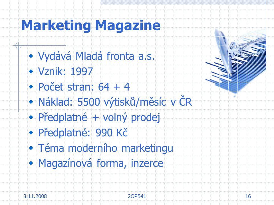 Marketing Magazine Vydává Mladá fronta a.s. Vznik: 1997