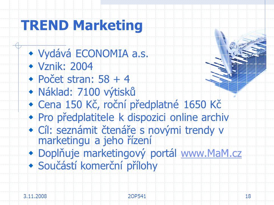 TREND Marketing Vydává ECONOMIA a.s. Vznik: 2004 Počet stran: 58 + 4