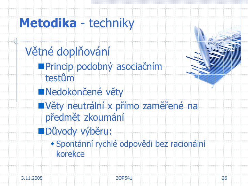 Metodika - techniky Větné doplňování Princip podobný asociačním testům