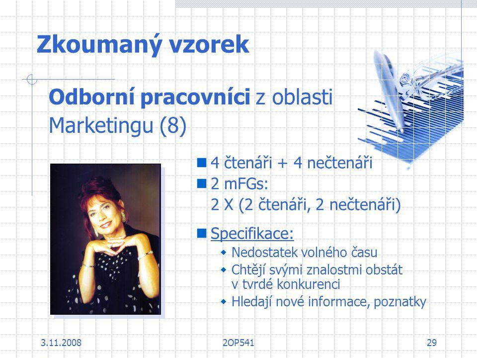 Zkoumaný vzorek Odborní pracovníci z oblasti Marketingu (8)