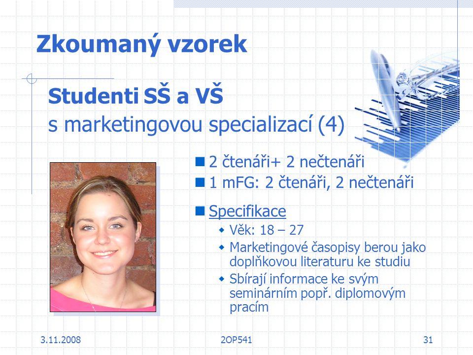 Zkoumaný vzorek Studenti SŠ a VŠ s marketingovou specializací (4)
