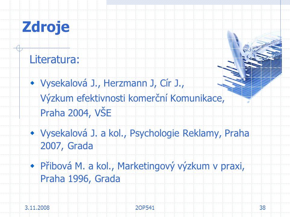 Zdroje Literatura: Vysekalová J., Herzmann J, Cír J.,
