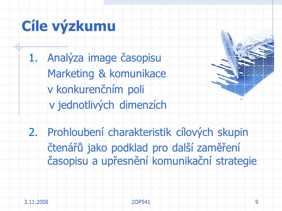 Cíle výzkumu Analýza image časopisu Marketing & komunikace