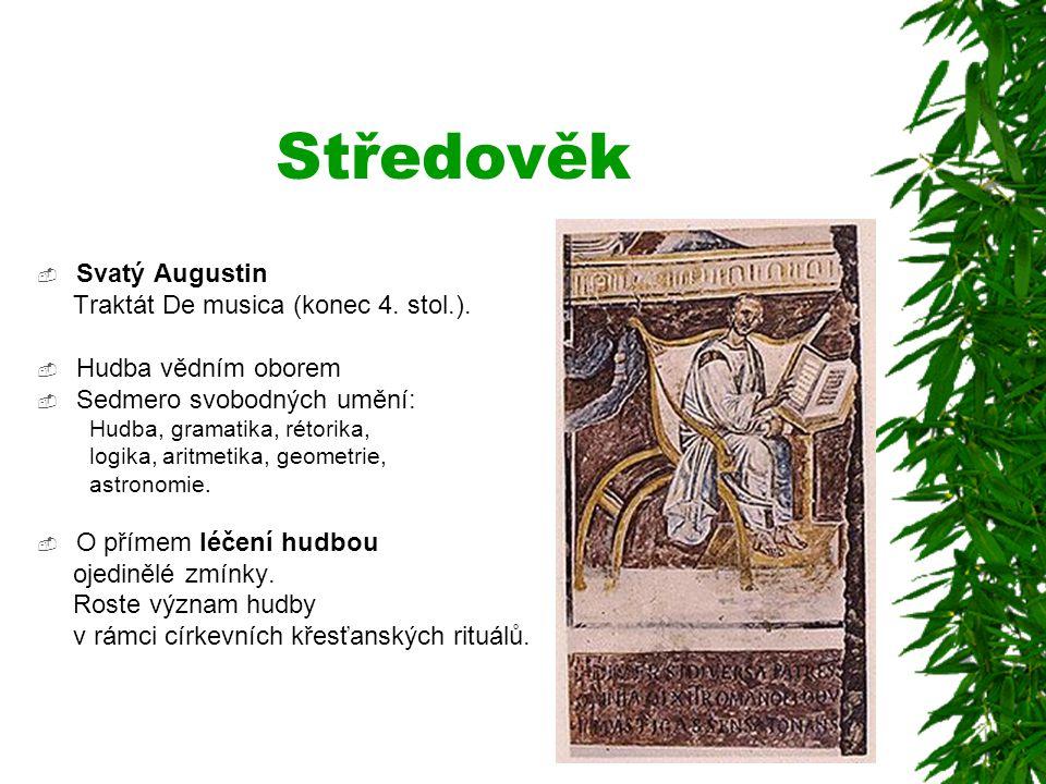 Středověk Svatý Augustin Traktát De musica (konec 4. stol.).