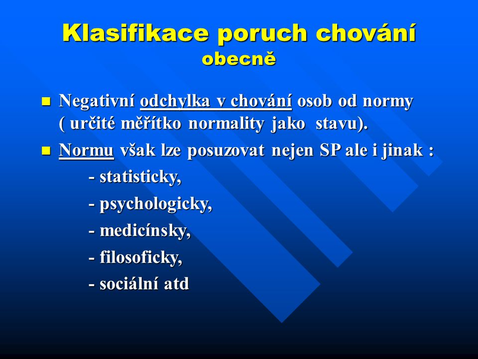 Klasifikace poruch chování obecně