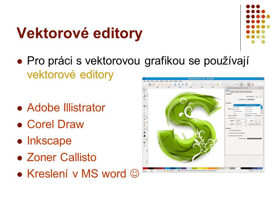 Vektorové editory Pro práci s vektorovou grafikou se používají vektorové editory. Adobe Illistrator.