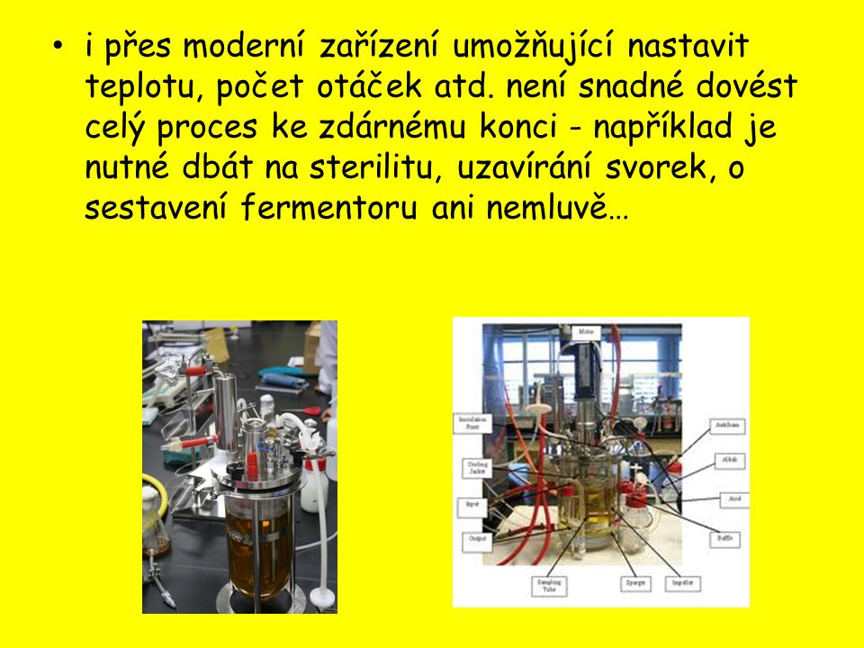 i přes moderní zařízení umožňující nastavit teplotu, počet otáček atd