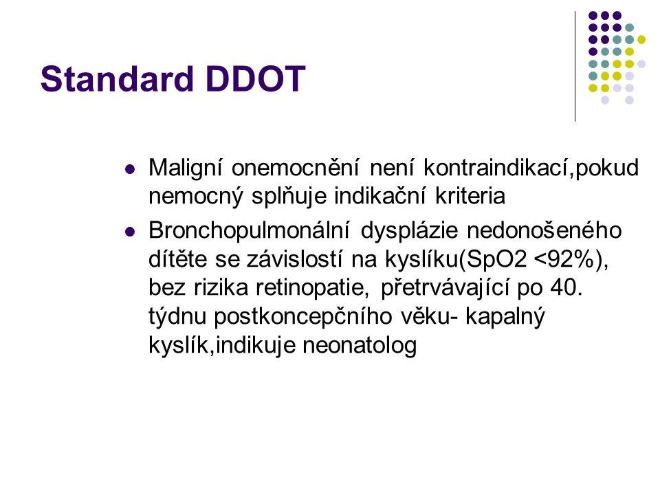 Standard DDOT Maligní onemocnění není kontraindikací,pokud nemocný splňuje indikační kriteria.