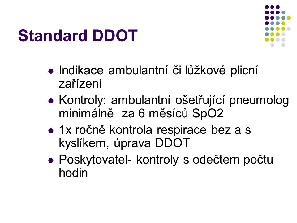 Standard DDOT Indikace ambulantní či lůžkové plicní zařízení