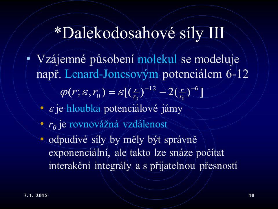 *Dalekodosahové síly III