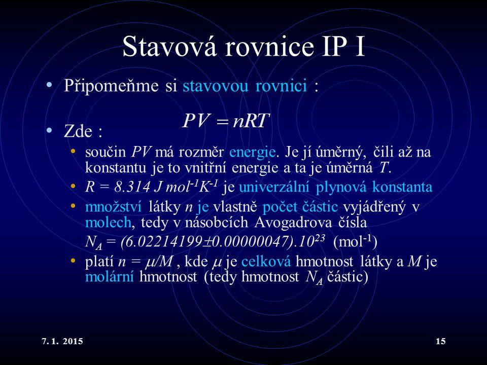 Stavová rovnice IP I Připomeňme si stavovou rovnici : Zde :