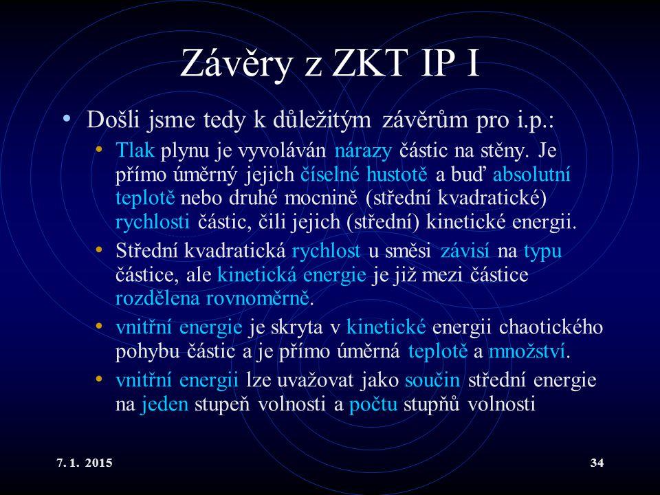 Závěry z ZKT IP I Došli jsme tedy k důležitým závěrům pro i.p.:
