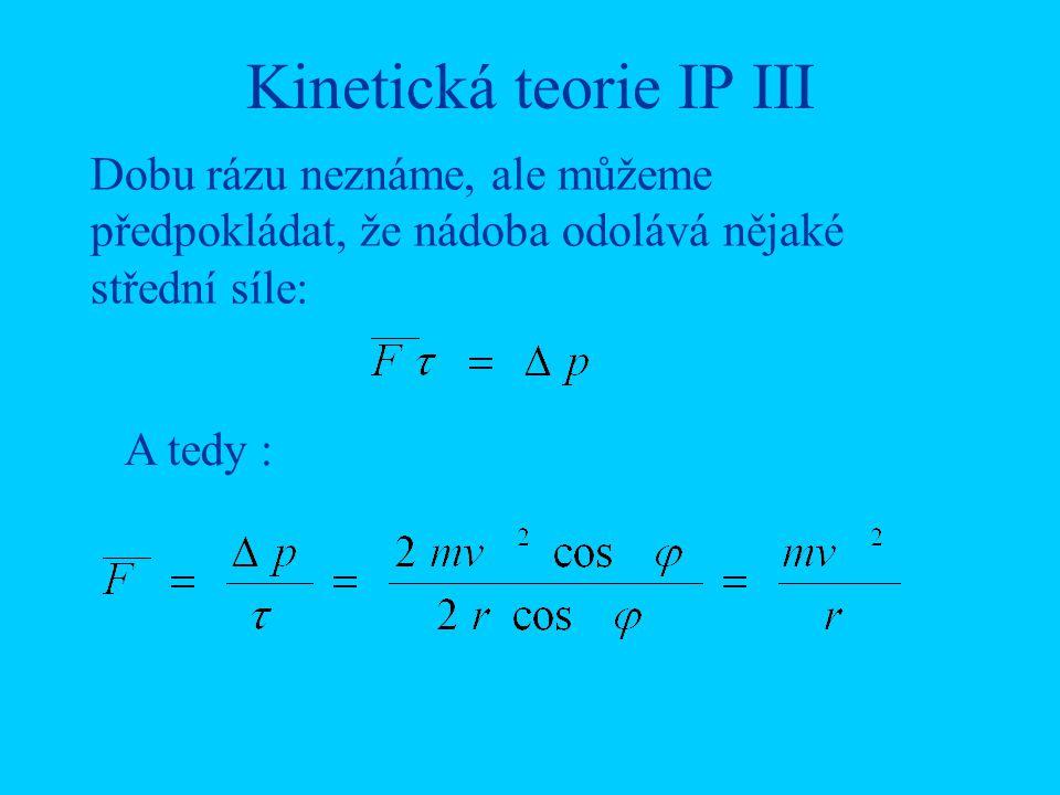 Kinetická teorie IP III
