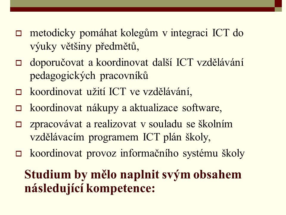 Studium by mělo naplnit svým obsahem následující kompetence: