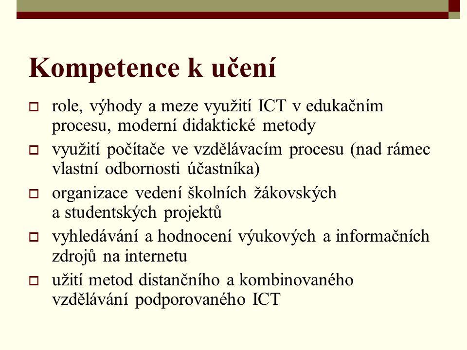 Kompetence k učení role, výhody a meze využití ICT v edukačním procesu, moderní didaktické metody.