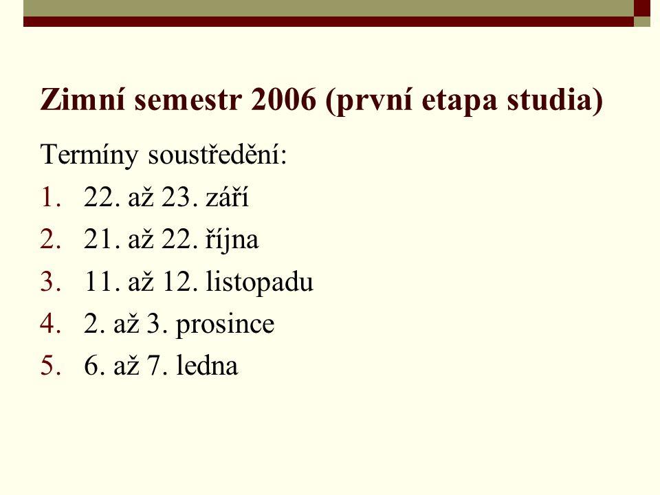 Zimní semestr 2006 (první etapa studia)