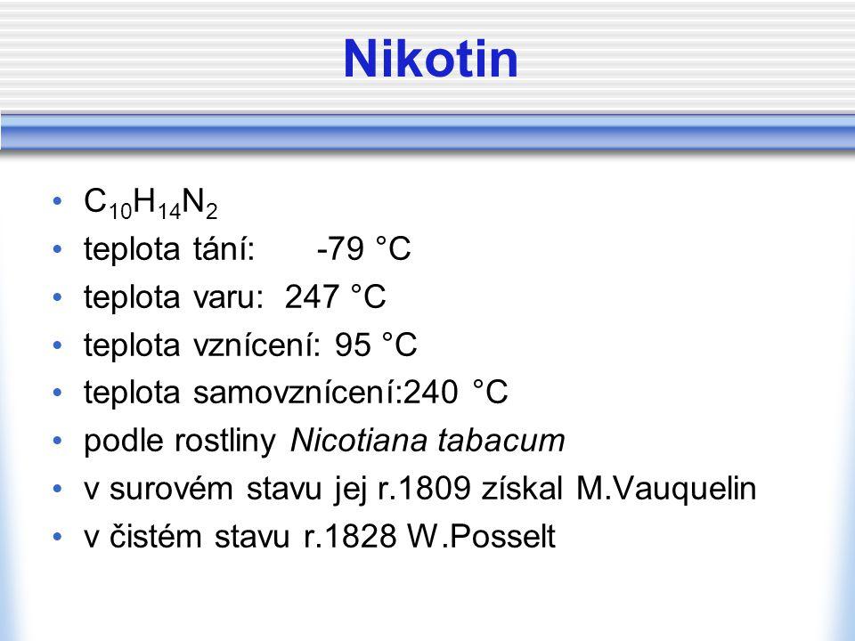 Nikotin C10H14N2 teplota tání: -79 °C teplota varu: 247 °C