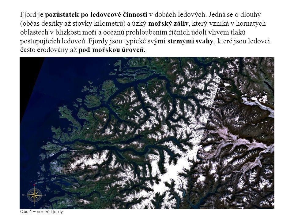 Fjord je pozůstatek po ledovcové činnosti v dobách ledových